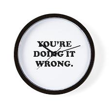 You're Doing It Wrong. Wall Clock