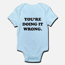 You're Doing It Wrong. Infant Bodysuit