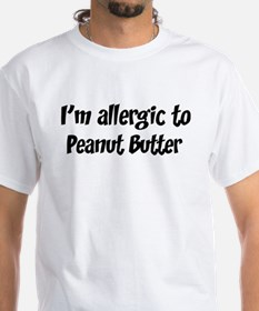 Allergic to Peanut Butter Shirt