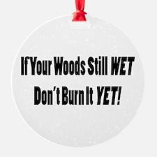 Wet Wood Ornament