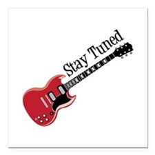 """Stay Tuned Square Car Magnet 3"""" x 3"""""""