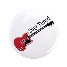 "Stay Tuned 3.5"" Button"