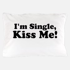 Im Single, Kiss Me! Pillow Case