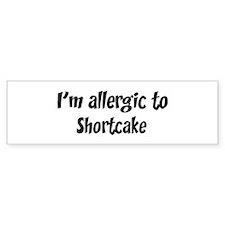 Allergic to Shortcake Bumper Bumper Sticker