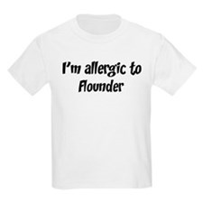 Allergic to Flounder T-Shirt