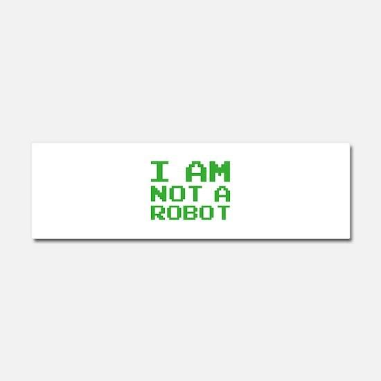 I Am Not A Robot Car Magnet 10 x 3