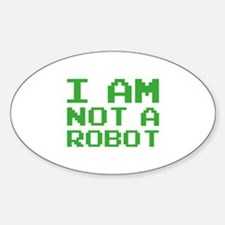 I Am Not A Robot Sticker (Oval)