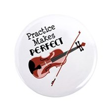 "Practice Makes Perfect 3.5"" Button"