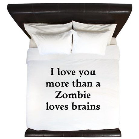 I love you more than a Zombie loves brains King Du by ...