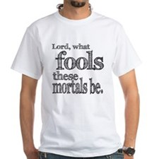 Mortal Fools Shakespeare Shirt