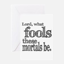 Mortal Fools Shakespeare Greeting Card