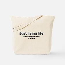 Just Living Life Tote Bag