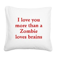 I love you more than a Zombie loves brains Square