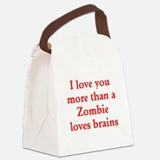 I love you more than a Zombie loves brains Canvas