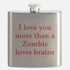 I love you more than a Zombie loves brains Flask