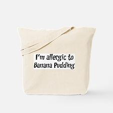 Allergic to Banana Pudding Tote Bag