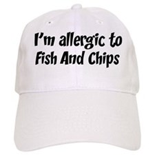 Allergic to Fish And Chips Baseball Cap
