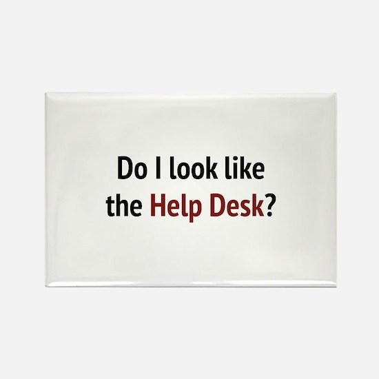Do I Look Like The Help Desk? Rectangle Magnet