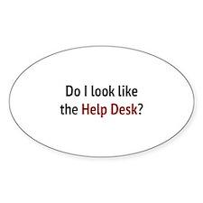 Do I Look Like The Help Desk? Decal