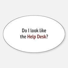 Do I Look Like The Help Desk? Sticker (Oval)