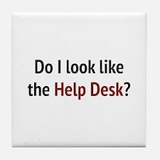Do I Look Like The Help Desk? Tile Coaster