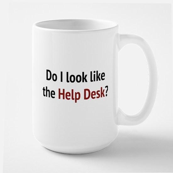 Do I Look Like The Help Desk? Large Mug