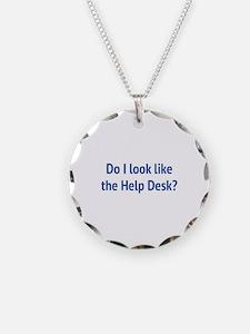 Do I Look Like The Help Desk? Necklace