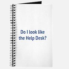 Do I Look Like The Help Desk? Journal