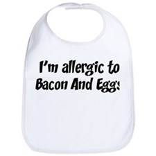 Allergic to Bacon And Eggs Bib