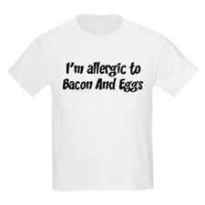 Allergic to Bacon And Eggs T-Shirt
