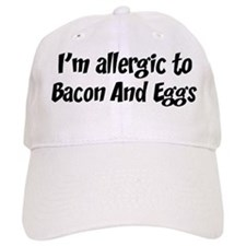 Allergic to Bacon And Eggs Baseball Cap