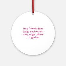True Friends Ornament (Round)