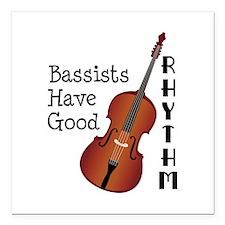 "Bassists Have Good Rhythm Square Car Magnet 3"" x 3"