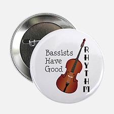"Bassists Have Good Rhythm 2.25"" Button"