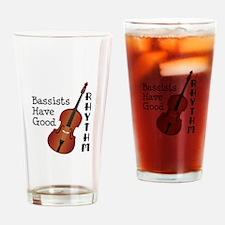 Bassists Have Good Rhythm Drinking Glass