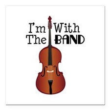 """Im With the Band Square Car Magnet 3"""" x 3"""""""