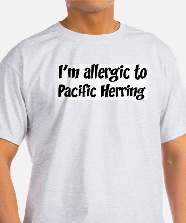 Allergic to Pacific Herring T-Shirt