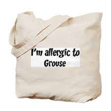 Allergic to Grouse Tote Bag