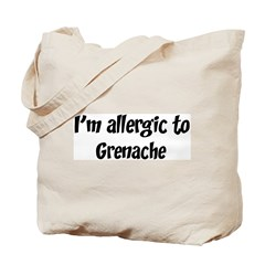 Allergic to Grenache Tote Bag