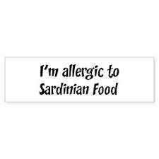 Allergic to Sardinian Food Bumper Bumper Sticker
