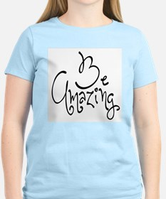 Be Amazing T-Shirt