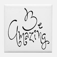Be Amazing Tile Coaster