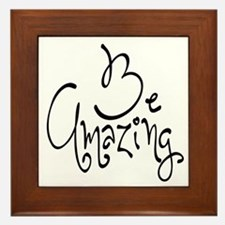 Be Amazing Framed Tile