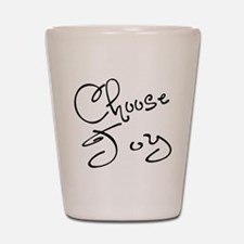 Choose Joy Shot Glass