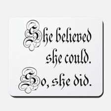 She Believed She Could Medieval Mousepad