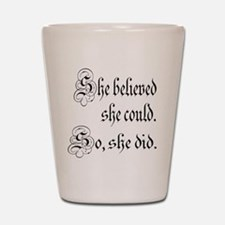She Believed She Could Medieval Shot Glass