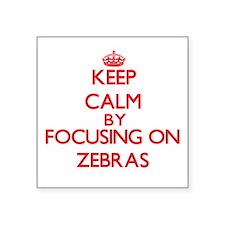 Keep calm by focusing on Zebras Sticker