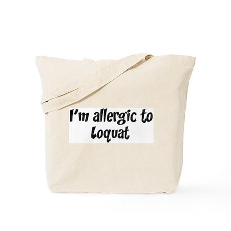 Allergic to Loquat Tote Bag