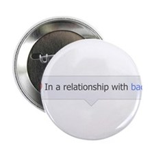 """In A Relationship With Bacon 2.25"""" Button"""