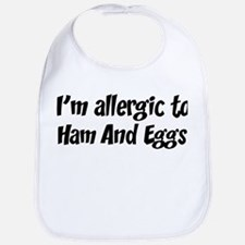 Allergic to Ham And Eggs Bib